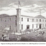 Wigwam Building - Lake and Market - 1860 Republican Convention